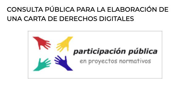Participación pública en proyectos normativos. Consulta pública derechos digitales